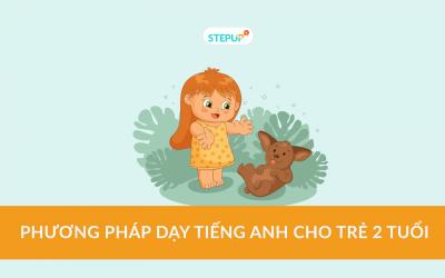 Phương pháp dạy tiếng Anh cho trẻ 2 tuổi
