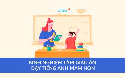 Tổng hợp kinh nghiệm làm giáo án dạy tiếng Anh mầm non cho bé