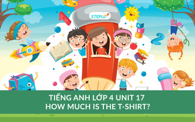 Tiếng Anh lớp 4 unit 17 – How much is the T-shirt?